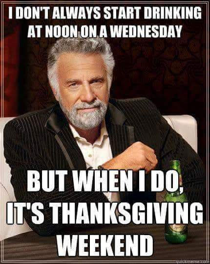 Funny Day Drinking Meme : I don t always start drinking at noon an a wednesday