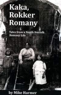 Kaka Rokker Romany: Tales from a North-Norfolk Romany Life