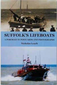 Suffolk's Lifeboats: A Portrait in Postcards and Photographs