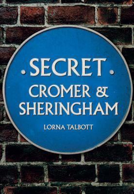 Secret Cromer and Sheringham