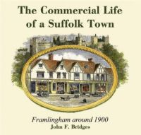 The Commercial Life of a Suffolk Town: Framlingham 1900