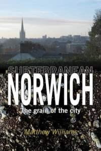 Subterranean Norwich: The Grain of the City