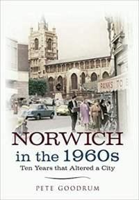 "Norwich in The 1960""s"