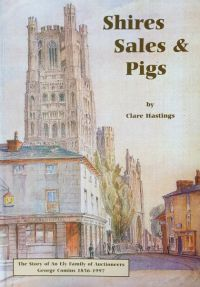 Shire Sales and Pigs: The Story of an Ely Family of Auctioneers