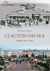 Clacton-on-Sea Through Time