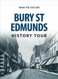 Bury St Edmunds History Tour