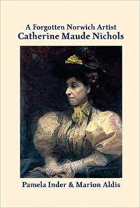 A Forgotten Norwich Artist: Catherine Maud Nichols