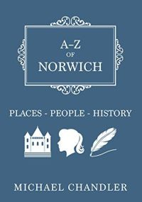 A-Z of Norwich: Places People History