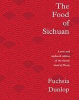 The Food of Sichuan: Fuchsia Dunlop: 9781324004837