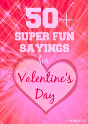 http://www.bitzngiggles.com/2014/02/50-super-fun-sayings-for-valentines-day.html