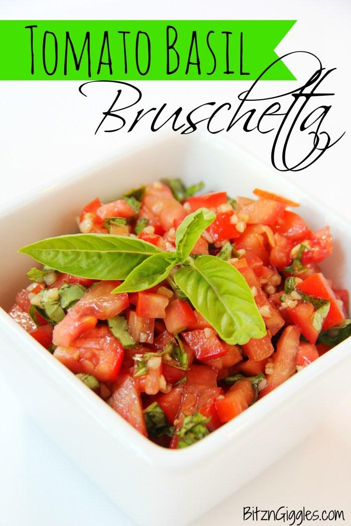 Tomato Basil Bruschetta - Bitz & Giggles