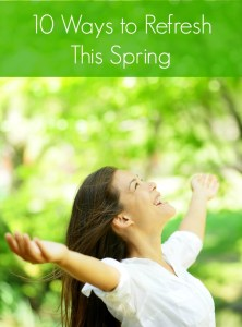 10 Ways to Refresh This Spring