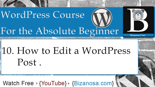 How to edit a wordpress post - wordpress video tutorial for beginners