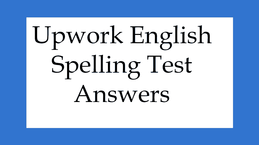 Upwork English Spelling Test Answers