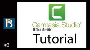 Camtasia Tutorial Part 2
