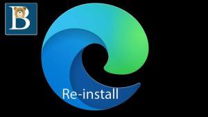 How to reinstall Microsoft Edge browser - Windows