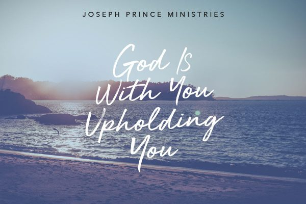 God is with you, upholding you