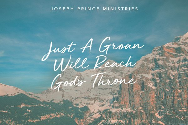 Just a Groan will Reach God's Throne