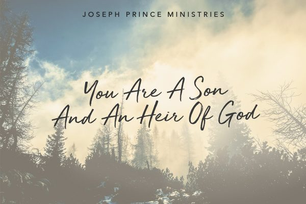 You are a Son and an Heir of God