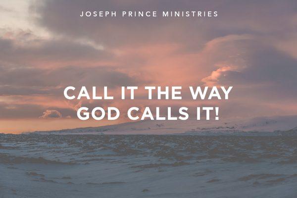 Call it the way God calls it