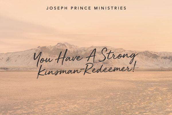 You have a strong kinsmen redeemer