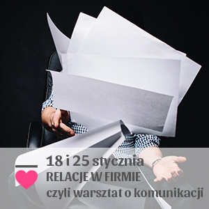 2017-01-18 Relacje w firmie, czyli warsztat o komunikacji dla profesjonalistów