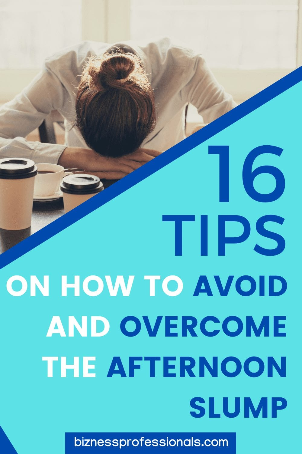 tips to overcome the afternoon slump