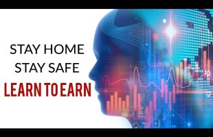 STAY HOME, STAY SAFE, AND LEARN TO EARN