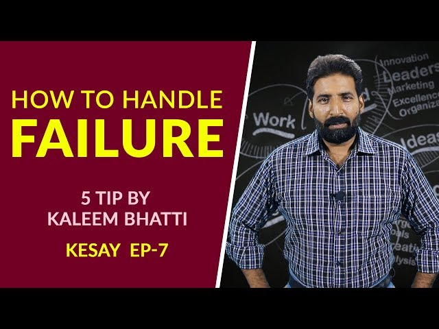 5 Tips How To Handle Failure And Rejection | Kaleem Bhatti | Kesay? Episode#7 | Bizon TV
