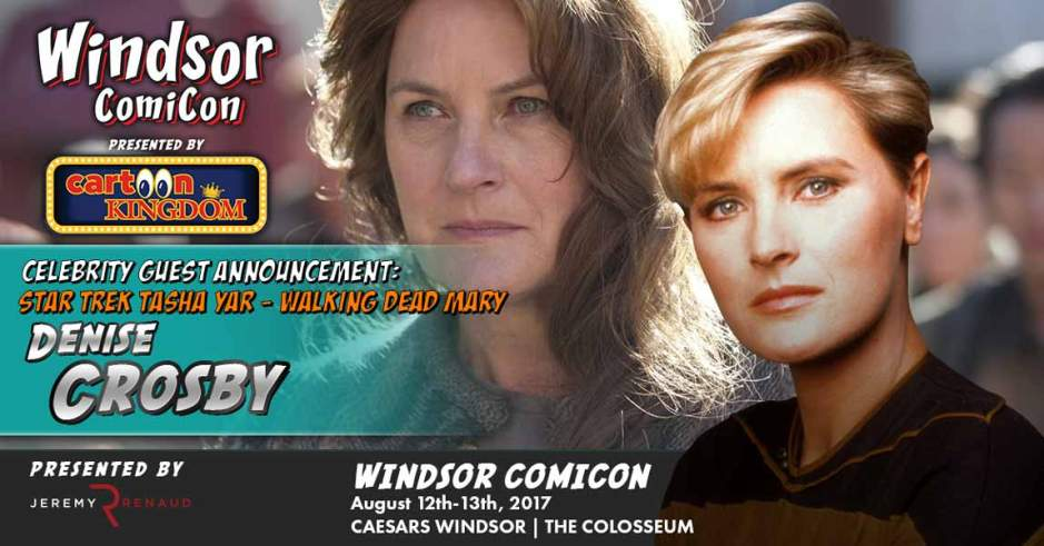 WINDSOR COMICON WELCOMES DENISE CROSBY STAR TREK ACTRESS
