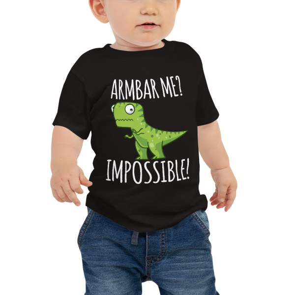 Baby Tee BJJ shirt - Brazilian Jiu-jitsu Armbar T-rex? not possible 1