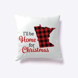 I'll Be home For Christmas Pillow Front