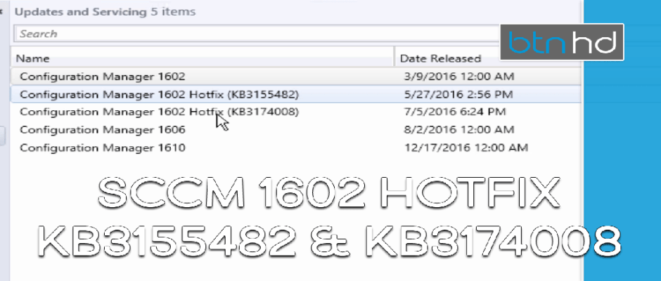 SCCM 1602 Hotfix Updates (KB3155482 & KB3174008)
