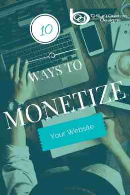 Bklyn Custom Designs shows you 10 Ways to Monetize Website