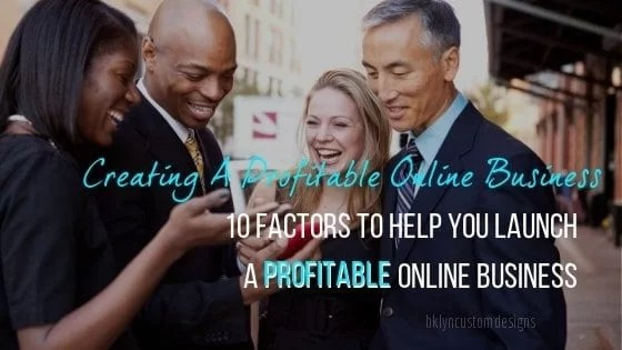 10 Factors to Creating a Top Profitable Online Business