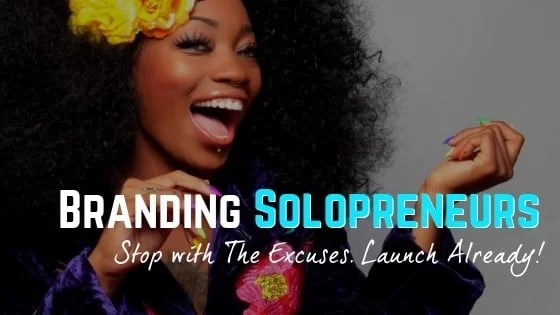 Stop Making Excuses & Launch Your Brand Already