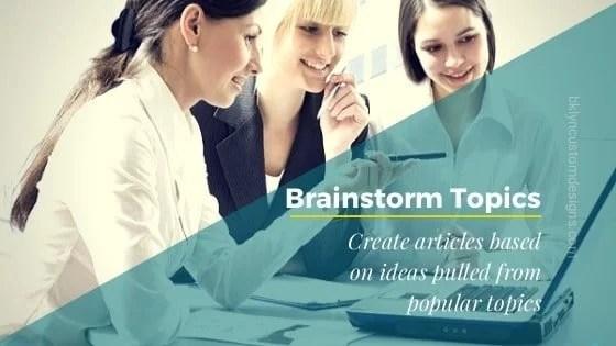 Brainstorming Blog Article Ideas Based On Topics