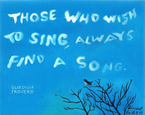 Art, Hand-Lettering, Illustration, Harriet Faith, Painting, Swedish Proverb, Proverbs, Makes Sense, Bird, Bird in A Tree, Song, Singing, Seeking, Inspiration, Quotes, Dreams, Pay Attention To Your Dreams