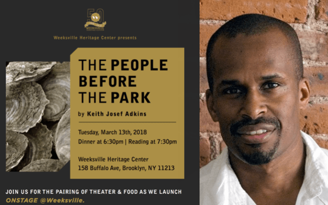 Weeksville, Weeksville Heritage Center, dinner theater, theater at Weeksvile, The New Black Fest, The People before the Park, African-American theater, Keith Adkins, Seneca Village, Chef Jenée Grannum,Brooklyn theater, Brooklyn dinner theater
