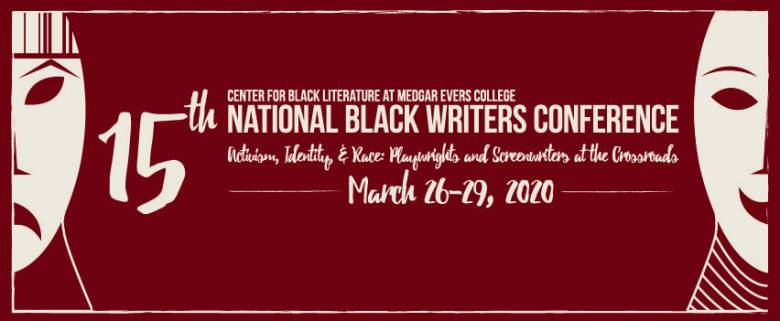 National Black Writers Conference, 15th Annual, The Center for Black Literature, Activism, Identity, and Race: Playwrights and Screenwriters at the Crossroads, Medgar Evers College