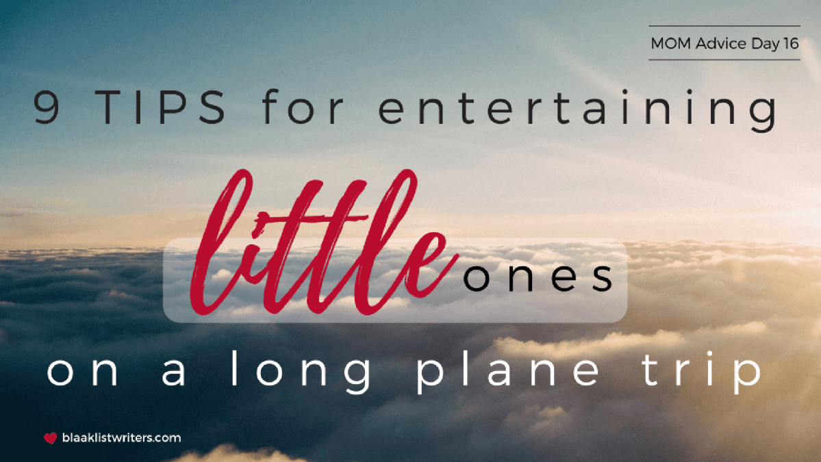 Day 16: 9 TIPS for Entertaining Little Ones on a Long Plane Trip
