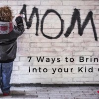 7 Ways to Bring God into your Kid Chaos