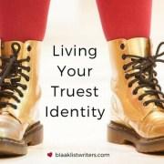 Living Your Truest Identity