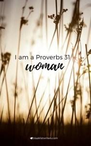 I am a Proverbs 31 Woman - 5