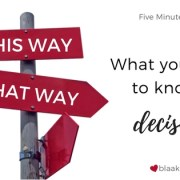 What You Need to Know about Making Decisions