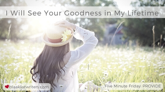 I Will See Your Goodness (Provide)
