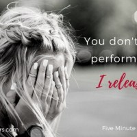 You Don't Have to Perform for Me - I Release You! (FMF:: Release)