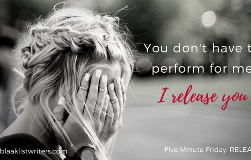 I Release You - You don't have to perform for me