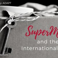 Get Ready for SuperMom and the International Move