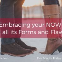 Embracing your NOW in all its Forms and Flaws (FMF: Now)